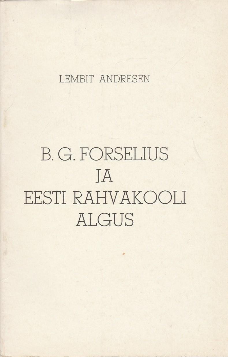 B. G. Forselius ja Eesti Rahvakooli algus