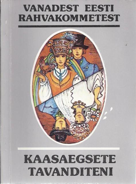 Vanadest Eesti rahvakommetest kaasaegsete tavanditeni