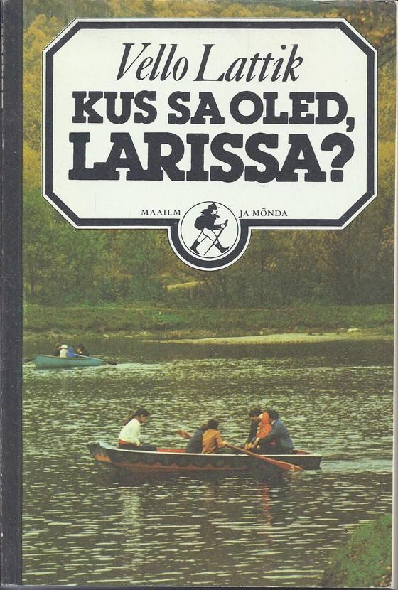 Kus sa oled, Larissa?