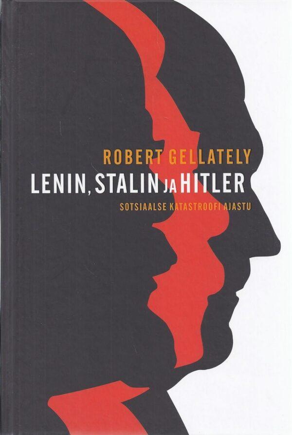 Lenin, Stalin ja Hitler. Sotsiaalne katastroofi ajastu