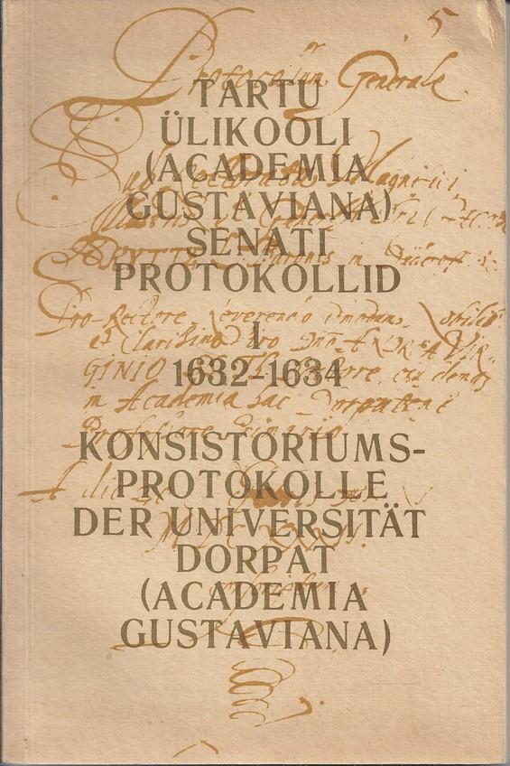 Tartu Ülikooli (Academia Gustaviana) senati protokollid
