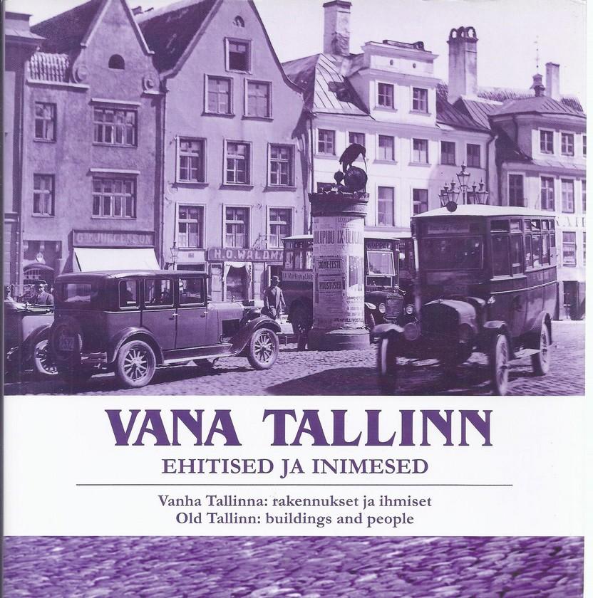 Vana Tallinn. Ehitised ja inimesed
