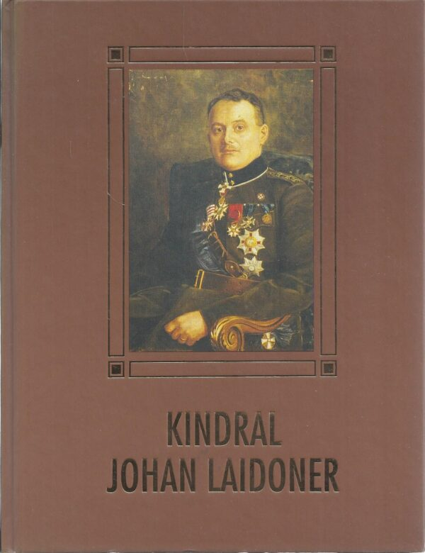 Kindral Johan Laidoner - 115 aastat sünnist