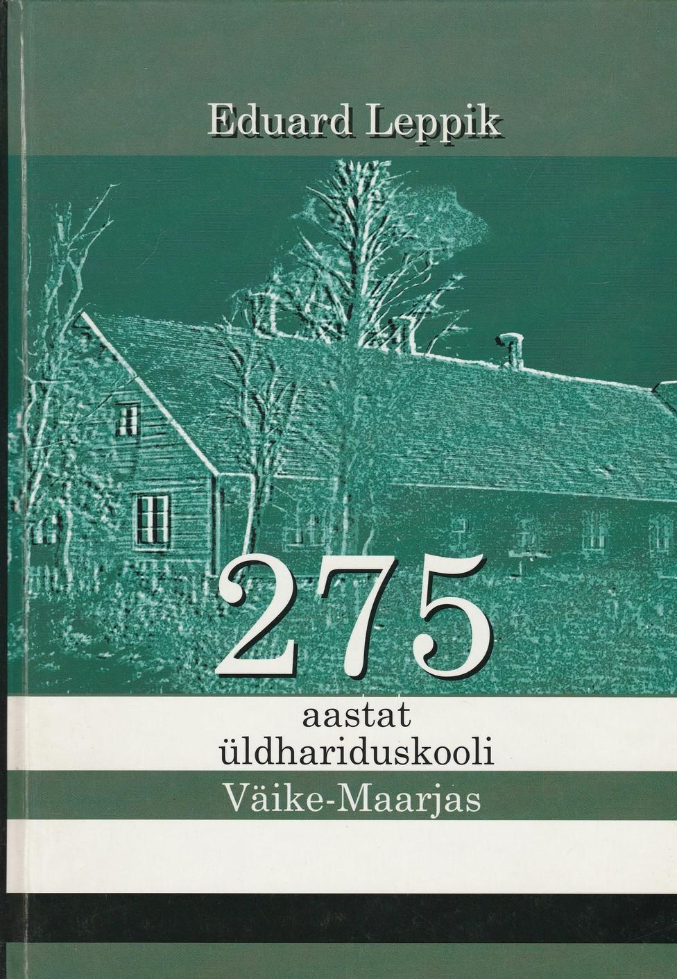 275 aastat üldhariduskooli Väike-Maarjas
