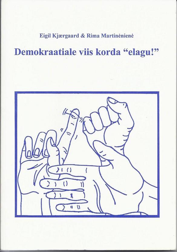 """Demokraatiale viis korda """"elagu!"""""""