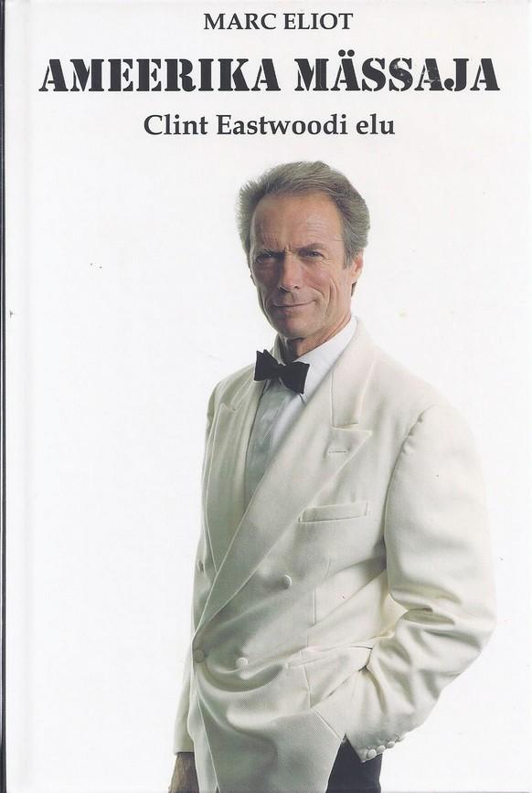 Ameerika mässaja. Clint Eastwoodi elu