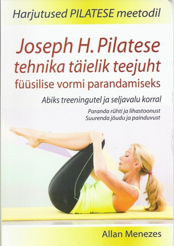 Joseph H. Pilatese tehnika täielik teejuht füüsilise vormi parandamiseks