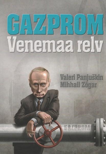 Gazprom - Venemaa relv ees