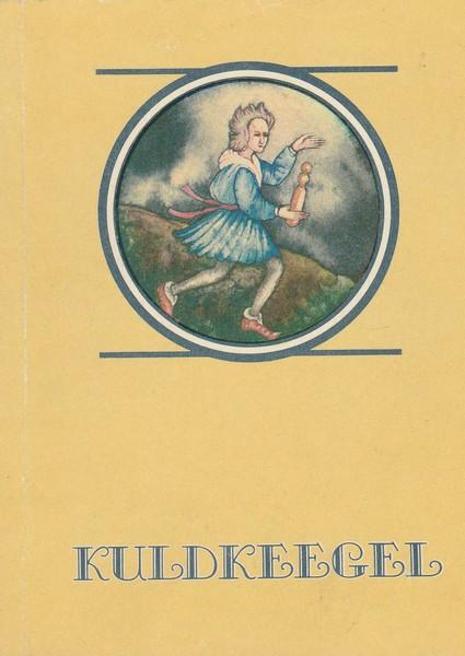 Kuldkeegel. Valik saksa muistendeid ees
