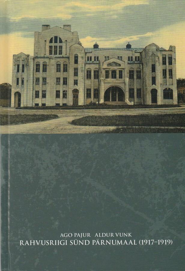 Rahvusriigi sünd Pärnumaal (1917-1919)