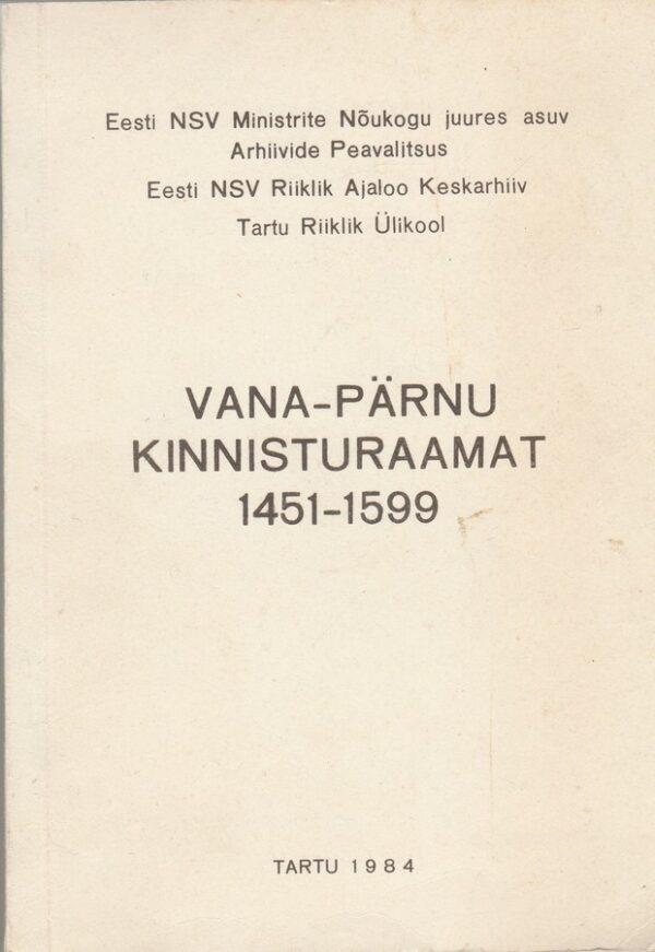 """""""Vana-Pärnu kinnisturaamat 1451-1599"""