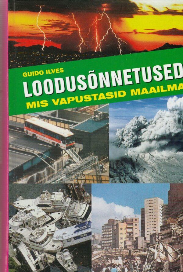 Loodusõnnetused, mis vapustasid maailma