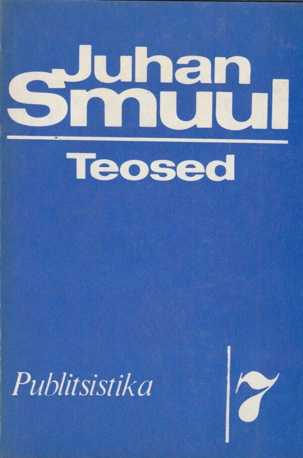 Juhan Smuul. Teosed. VII osa