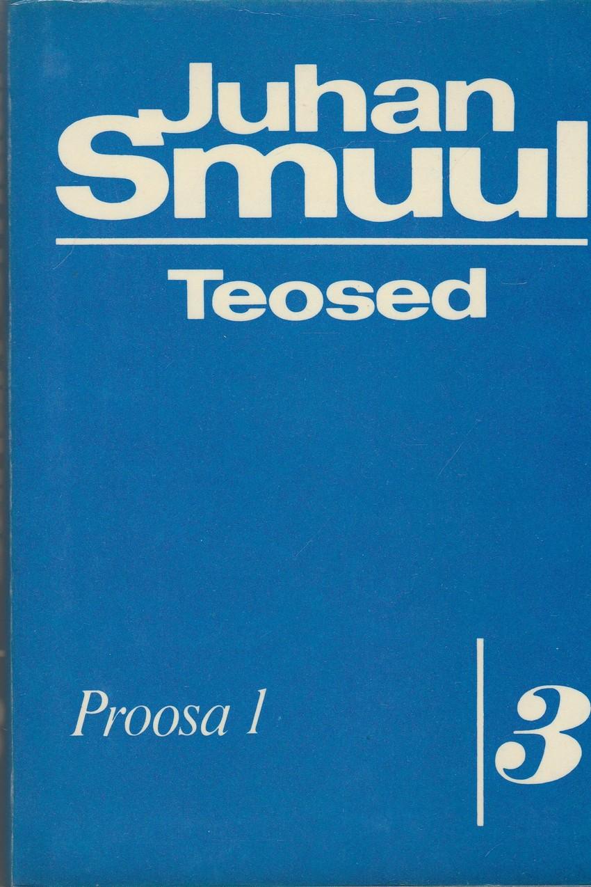 Juhan Smuul. Teosed. III osa