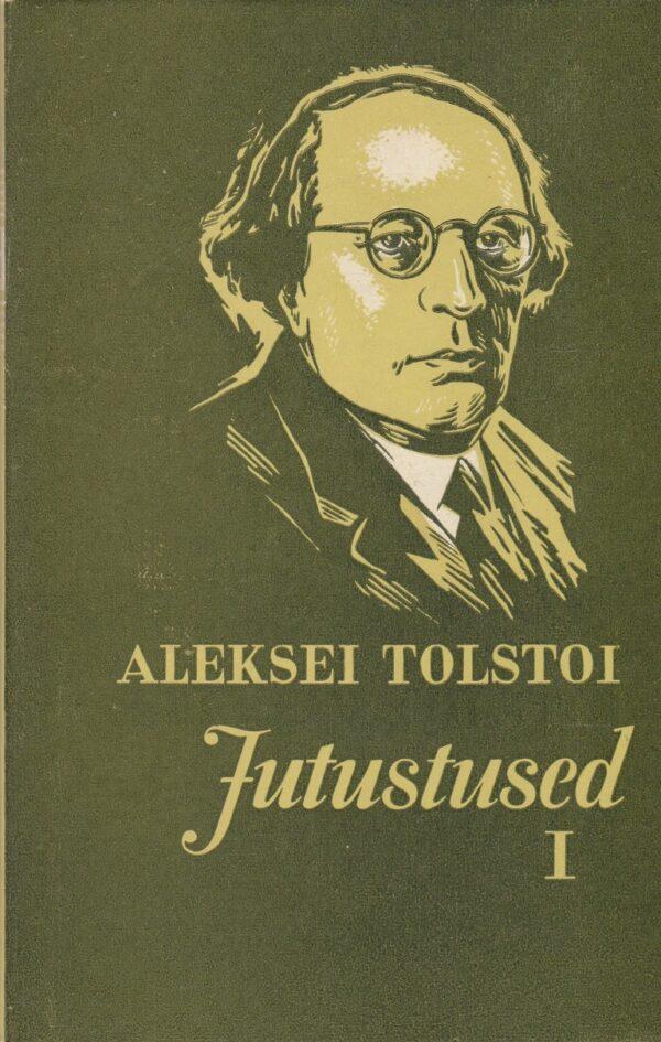 """""""Aleksei Tolstoi teosed. Jutustused"""" I osa"""