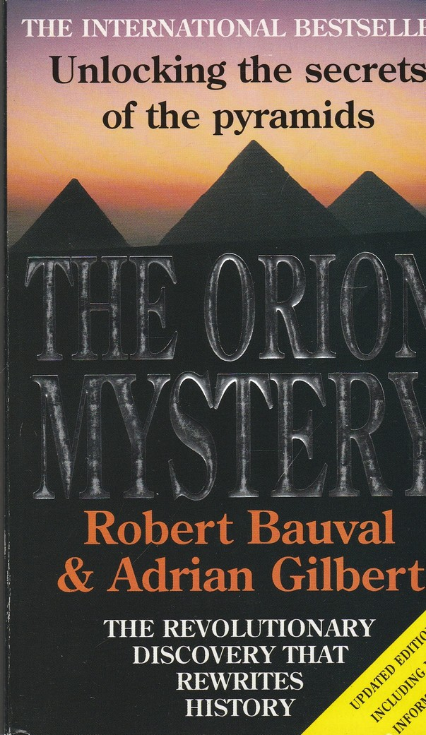 The Orion Mystery. Unlocking the Secrets of the Pyramids