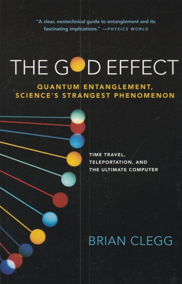 The God Effect. Quantum Entanglement, Science's Strangest Phenomenon
